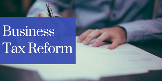 A Closer Look at New Business Tax Reforms