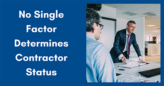 No Single Factor Determines Contractor Status